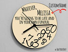 Custom Name Whatever, you're going to be late...Funeral / Beige / Wall Clock