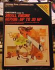 Chilton's Guide to SMALL ENGINE REPAIR - UP TO 20 HP - 1983 edition