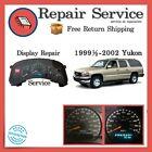 ✅1999½ 2000 2001 2002 GMC Yukon Cluster   DISPLAY REPAIR SERVICE 99 00 01 02