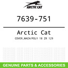 OEM Arctic Cat COVER MACH/POLY 18 ZR 129 7639-751