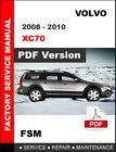 2008 2009 2010 VOLVO XC70 OEM SERVICE REPAIR WORKSHOP MANUAL