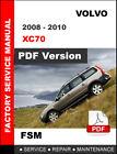 VOLVO XC70 2008 2009 2010 WORKSHOP SERVICE REPAIR MAINTANCE FSM MANUAL