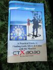 A Practical Guide to Finding Gold, Silver & Coins with the Minelab CTX 3030