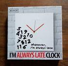 KOVOT 'I'm Always Late' Wall Clock - 12' X 12'