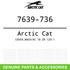 OEM Arctic Cat COVER MACH/AC 18 ZR 129-1 7639-736