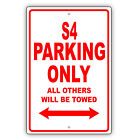 AUDI S4 Parking Only All Others Towed Man Cave Novelty Garage Aluminum Sign