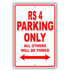 AUDI RS 4 Parking Only All Others Towed Man Cave Novelty Garage Aluminum Sign