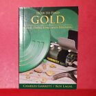How to Find Gold - Metal Detecting and Gold Panning Book by Charles Garrett NEW