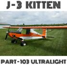 J-3 KITTEN PART103 ULTRALIGHT – PLANS AND INFORMATION SET FOR HOMEBUILD AIRCRAFT