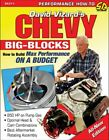 How To Build Chevy 396 427 454 502 572 540 On A Budget
