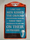 "Johnson Outboard Motor Sign Pre-Bankruptcy Vintage ""Men Kissed the Ground...""  A"