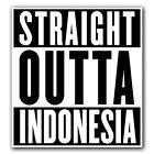 STRAIGHT OUTTA INDONESIA - Decal Macbook Air Laptop Truck Skin Sticker iPad