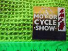 International Motorcycle Show,BMF,Birmingham,1991...heavy badge.