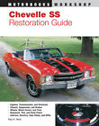 Motorbooks 116840AP Book - Chevelle SS Restoration Guide - 240 Pages/350+ Photos