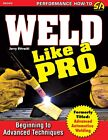 How to Gas Weld -Beginner to Advanced Welding Techniques - Weld Like A Pro