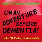 Blue On An Adventure Before Dementia! Sticker Car Decal Camper Van Funny 34cm