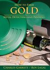 How to Find Gold by Charles Garrett