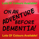 Black On An Adventure Before Dementia! Sticker Car Decal Camper Van Funny 60cm