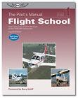 The Pilot's Manual Volume 1: Flight School 4th Edition ISBN 978-1-56027-733-0
