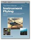 The Pilot's Manual Volume 3 Instrument Flying 6th Edition ISBN 978-1-56027-790-3