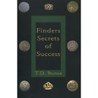 Finders: Secrets of Success by T.D. (Tom) Bunce Metal Detector Book