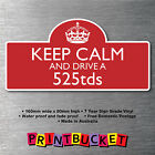 Keep calm & drive a 525tds Sticker 7yr water/fade proof vinyl BMW  badge part