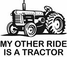 My Other Ride Is A Tractor Vinyl Decal Sticker for Car/Window/Wall