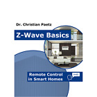 Z-Wave Basics: Remote Controls in Smart Homes by Dr. Christian Paetz