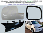 VW Transporter T5 Wing Mirror Cover Set L/H Or R/h In Any VW Colour 2003-09