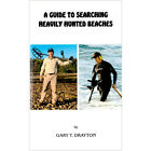 A Guide to Searching Heavily Hunted Beaches a Book by Gary Drayton