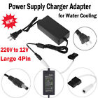 220V to 12V Large 4Pin Power Supply Charger Adapter Transformer fr Water Cooling