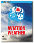 New ASA Aviation Weather FAA AC 00-6B Meteorology Textbook