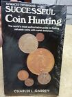 Successful Coin Hunting by Charles Garrett RAM Books 1985 Edition