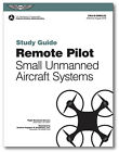 Remote Pilot Small Unmanned Aircraft Systems Study Guide ISBN: 978-1-61954-496-3