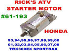 RICK'S STARTER  HONDA 93,94,95,96,97,98,99,00,01,02-08 TRX300EX SPORTRAX #61-193