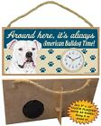American Bulldog CLOCK-Around here it's always (Breed) Time-Hang or Easel Back