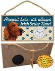 Irish Setter CLOCK-Around here it's always Irish Setter Time-Hang or Easel Back