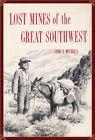 LOST MINES--SOUTHWEST U.S.--WRITTEN IN 1933! LITTLE-KNOWN DETAILS! RARE!