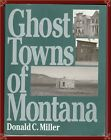 MONTANA--39 OLD GHOST & OLD MINING CAMP TOWNS! RARE DETAILS & PHOTOS! OOP