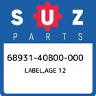 68931-40B00-000 Suzuki Label, Age 12 New Genuine OEM Part