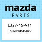 L327-15-V11 Mazda Tankradiatorlo L32715V11, New Genuine OEM Part