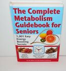 THE COMPLETE METABOLISM GUIDEBOOK FOR SENIORS 1,001 Easy Energy Boosting Secrets