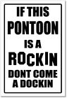 PONTOON  - ROCKIN & DOCKING SIGN   -alum, top quality