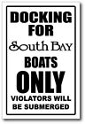 SOUTH BEND -  DOCKING ONLY SIGN   -alum, top quality