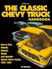 The Classic Chevy Truck Handbook: 1955-1960